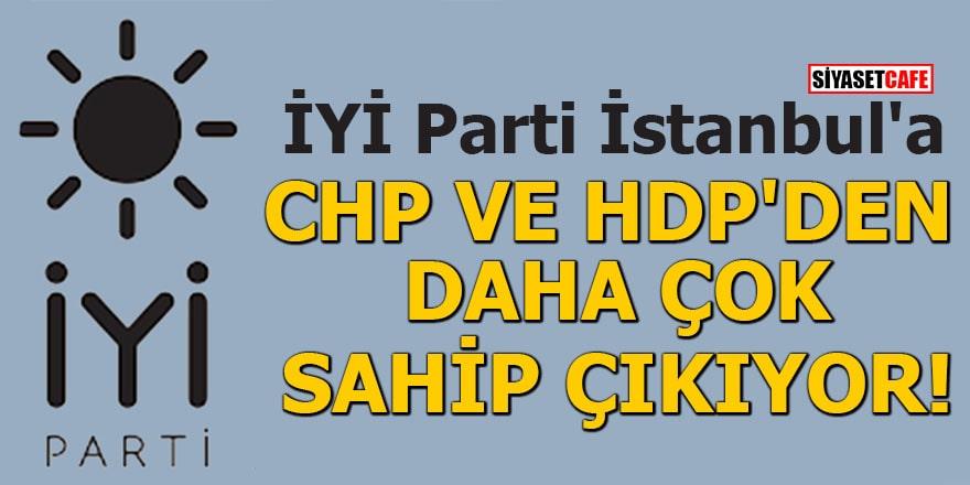 İYİ Parti İstanbul'a CHP ve HDP'den daha çok sahip çıkıyor!
