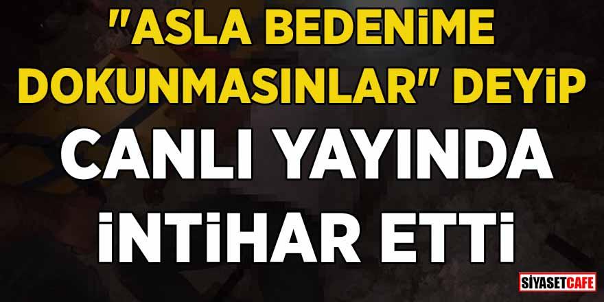 Aydın'da korkunç olay! Canlı yayında intihar etti
