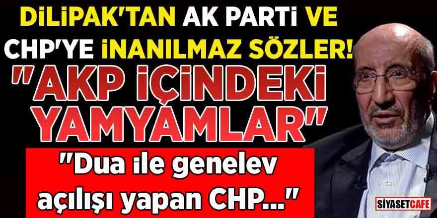Abdurrahman Dilipak'tan Ak Parti ve CHP'ye inanılmaz sözler