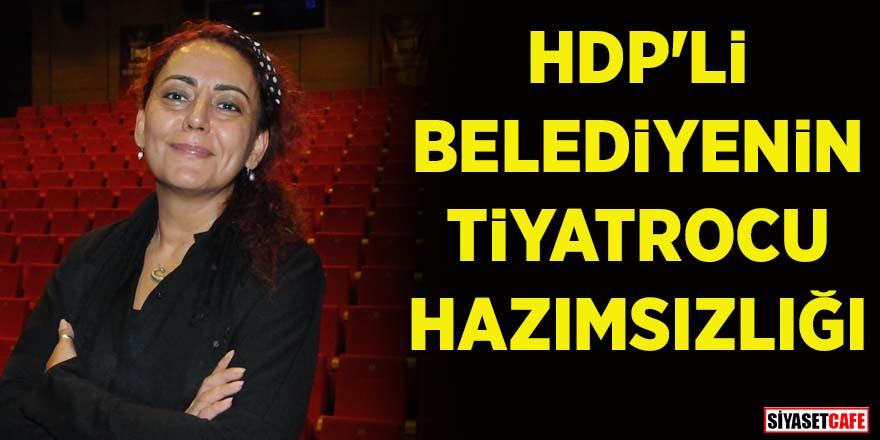 HDP'li belediye, tiyatrocu Handan Ekici'yi yol bakım ve alt yapı biriminde görevlendirdi