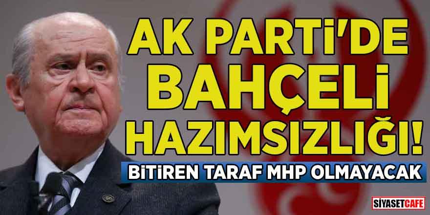 AK Parti'de Bahçeli hazımsızlığı! Bitiren taraf MHP olmayacak