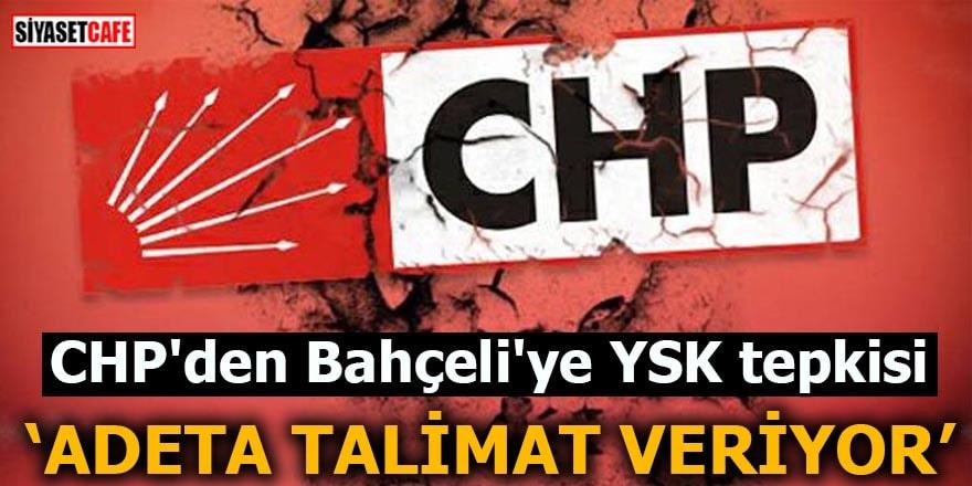 CHP'den Bahçeli'ye YSK tepkisi Adeta talimat veriyor