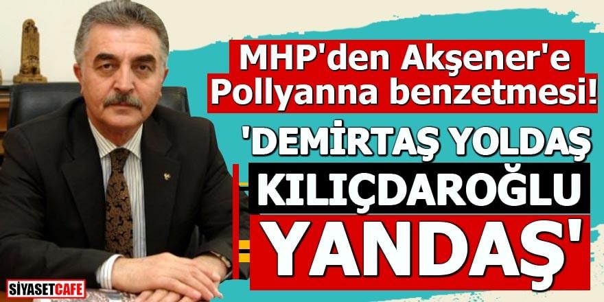 MHP'den Akşener'e Pollyanna benzetmesi!