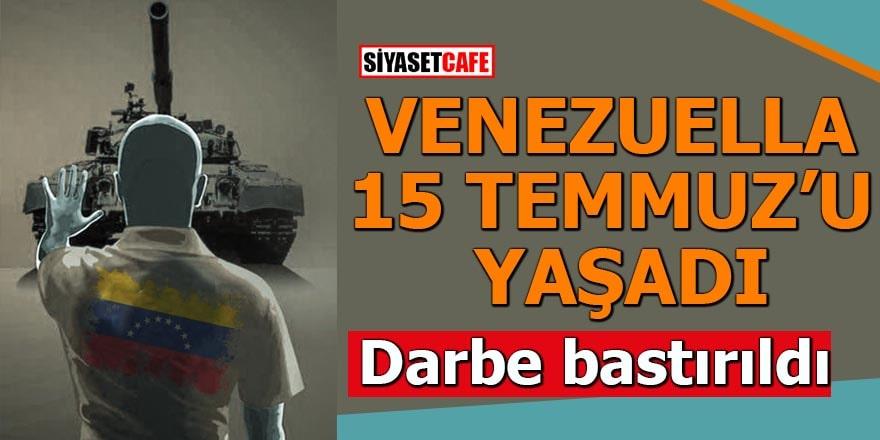 Venezuella '15 Temmuz'u yaşadıDarbe bastırıldı