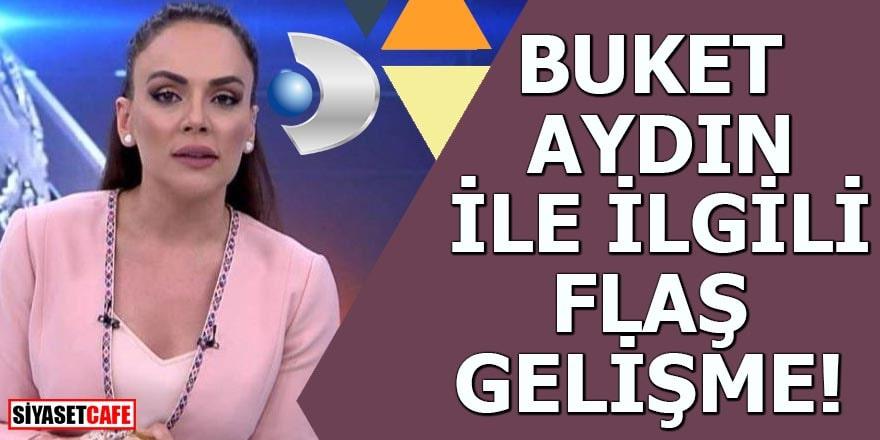 BUKET AYDIN İLE İLGİLİ FLAŞ GELİŞME!