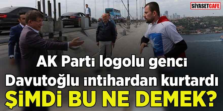 AK Parti logolu genci Davutoğlu intihardan kurtardı! Şimdi bu ne demek?