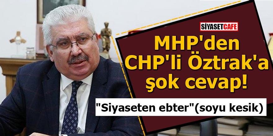 """MHP'den CHP'li Öztrak'a şok cevap! """"Siyaseten ebter"""" (soyu kesik)"""