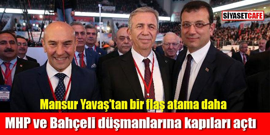 Mansur Yavaş'tan bir flaş atama daha: MHP ve Bahçeli düşmanlarına kapıları açtı