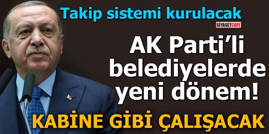 AK Parti'li belediyelerde yeni dönem! Kabine gibi çalışacak
