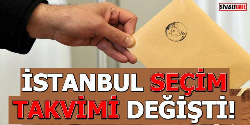 İstanbul seçim takvimi değişti!