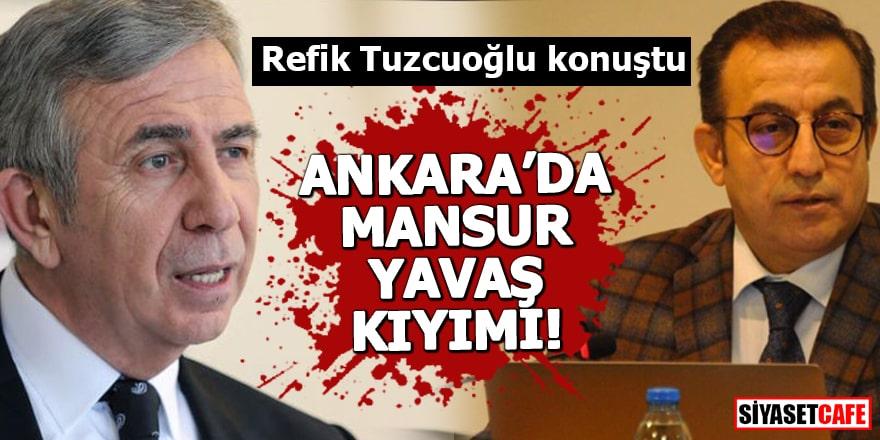 Refik Tuzcuoğlu konuştu Ankara'da Mansur Yavaş kıyımı