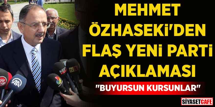 """Mehmet Özhaseki'den flaş yeni parti açıklaması: """"Buyursun kursunlar"""""""