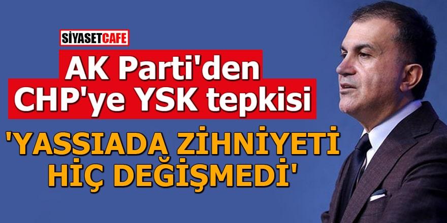 AK Parti'den CHP'ye YSK tepkisi i 'Yassıada zihniyeti hiç değişmedi