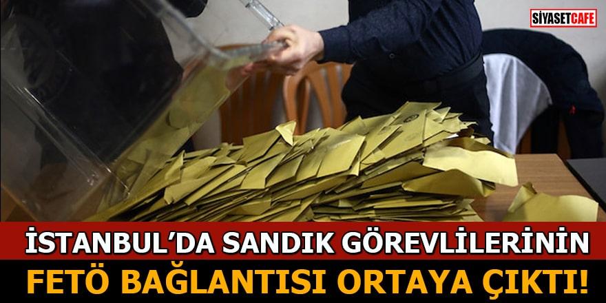 İstanbul'da sandık görevlilerinin FETÖ bağlantısı ortaya çıktı