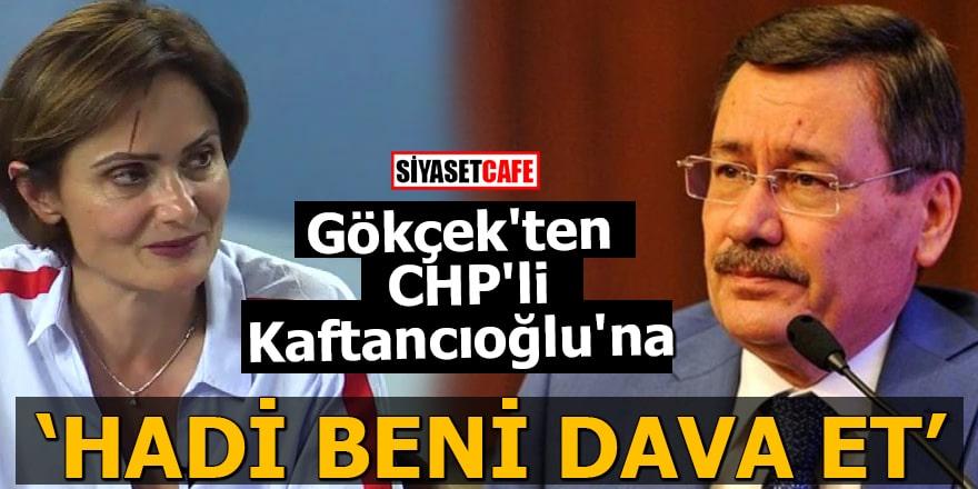 """Gökçek'ten CHP'li Kaftancıoğlu'na """"Hadi beni dava et"""""""