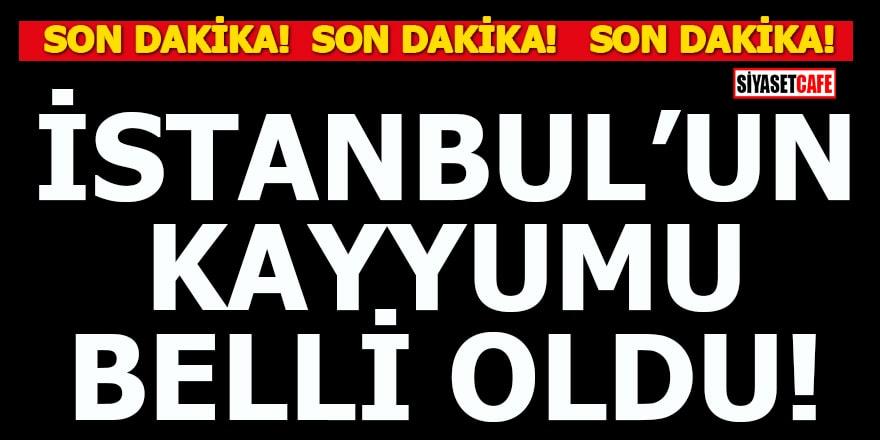 İstanbul'un kayyumu belli oldu