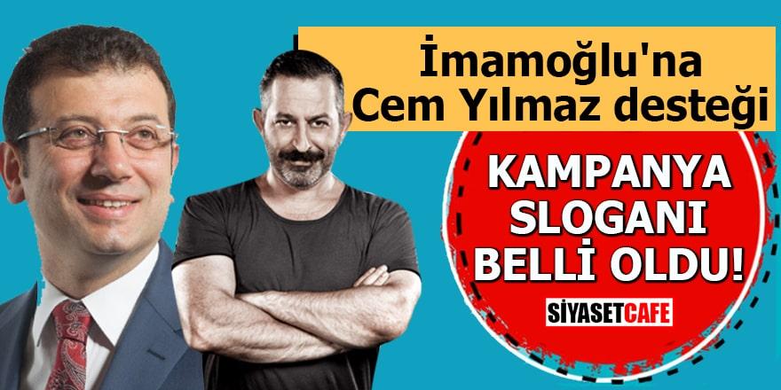 İmamoğlu'na Cem Yılmaz desteği Kampanya sloganı belli oldu