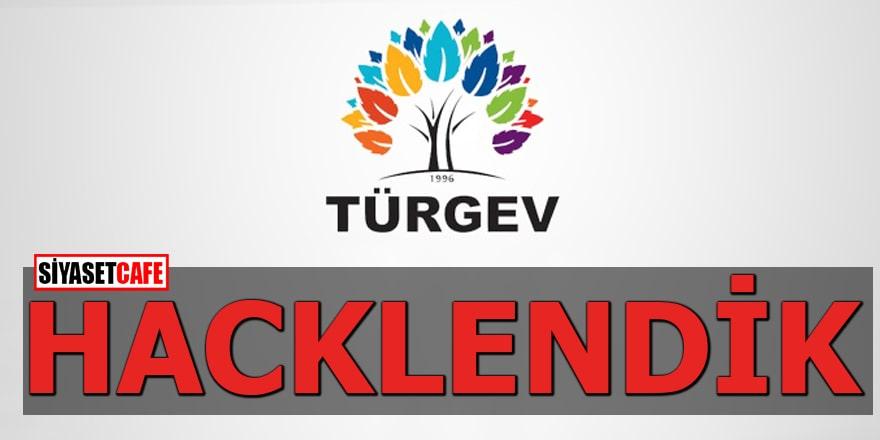 Türgev'den 'Hacklendik' açıklaması