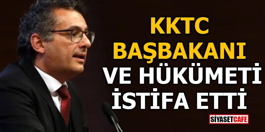 KKTC Başbakanı ve hükümeti istifa etti