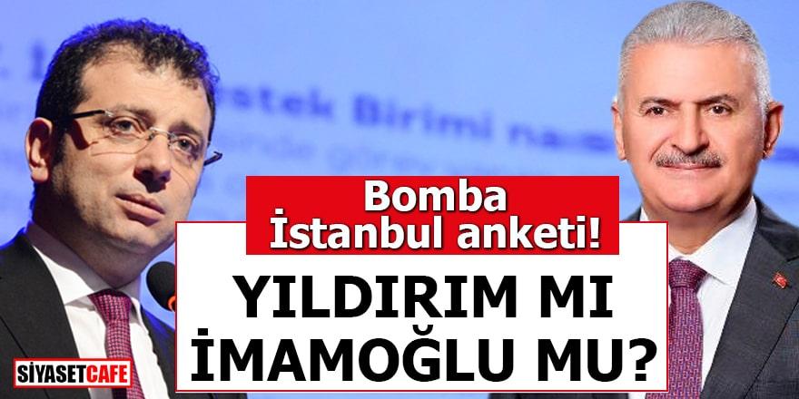 Bomba İstanbul anketi Yıldırım mı İmamoğlu mu?