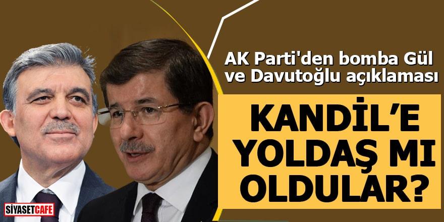 AK Parti'den bomba Gül ve Davutoğlu açıklaması Kandil'e yoldaş mı oldular?