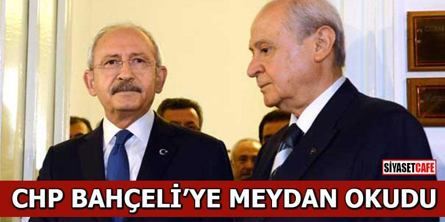 CHP Bahçeli'ye meydan okudu