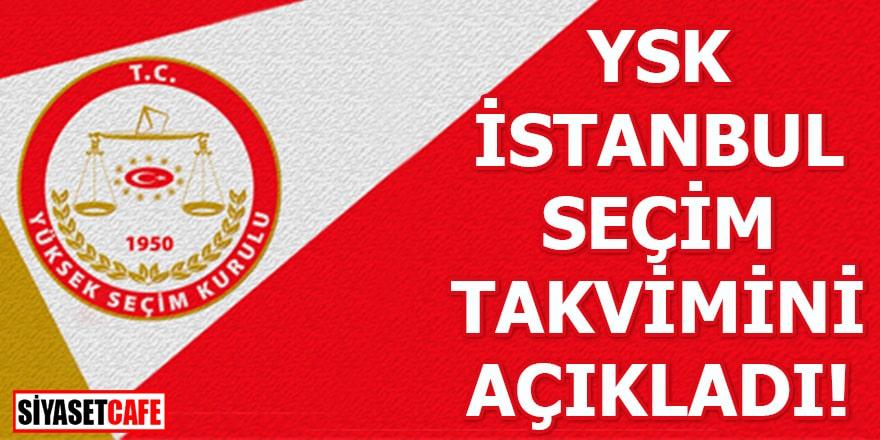 YSK, İstanbul seçim takvimini açıkladı