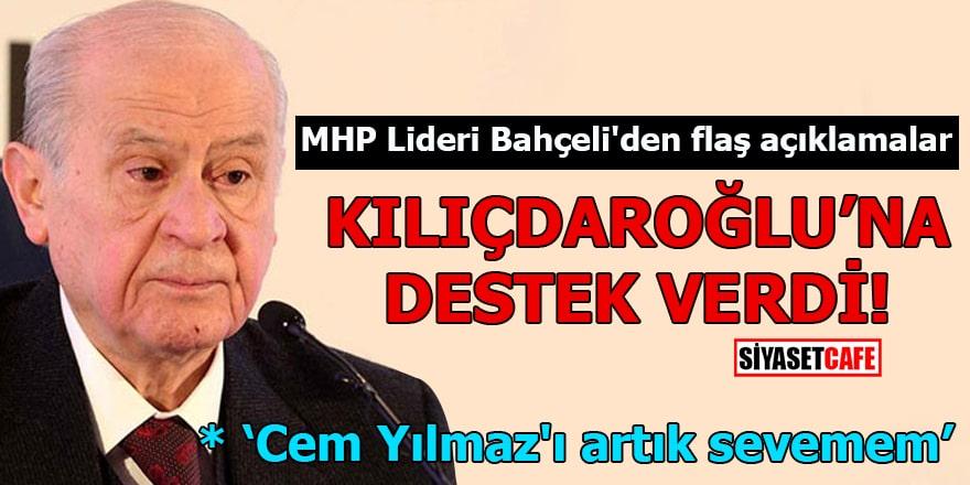 MHP Lideri Bahçeli'den flaş açıklamalar Kılıçdaroğlu'na destek verdi