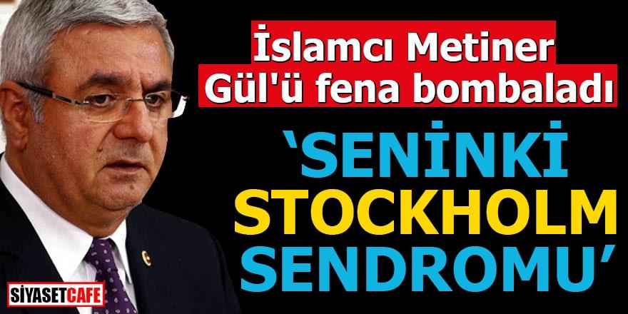 İslamcı Metiner Gül'ü fena bombaladı Seninki Stockholm sendromu