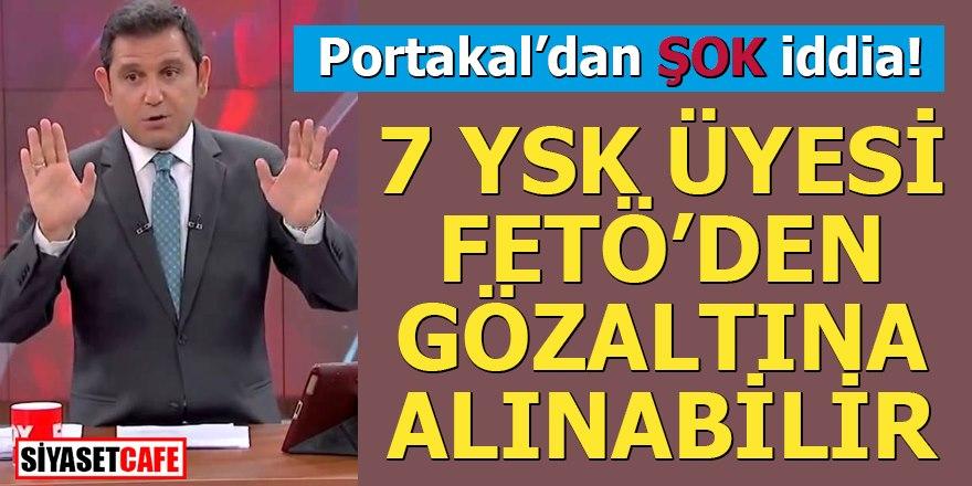 Fatih Portakal'dan şok iddia; 7 YSK üyesi Fetö'den gözaltına alınabilir
