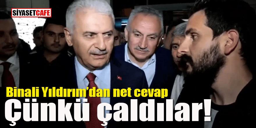 Binali Yıldırım'dan net İstanbul açıklaması: Çünkü çaldılar!
