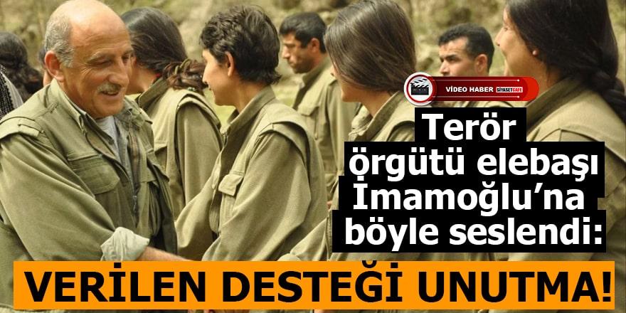 Terör örgütü elebaşı İmamoğlu'na böyle seslendi: Verilen desteği unutma!