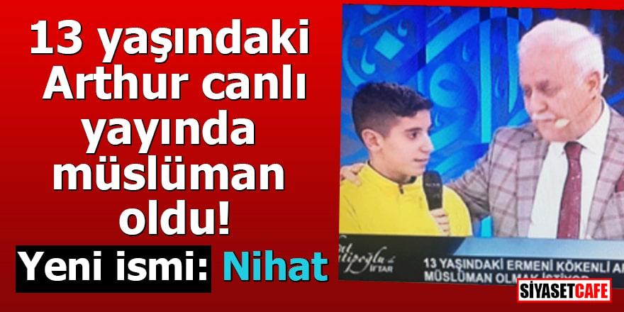 13 yaşındaki Arthur canlı yayında müslüman oldu! Yeni ismi: Nihat