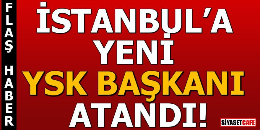 İstanbul'a yeni YSK Başkanı atandı