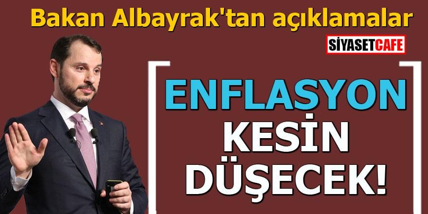 Bakan Albayrak'tan açıklamalar Enflasyon kesin düşecek!