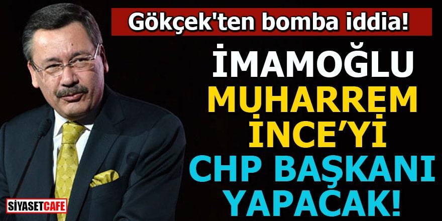 Gökçek: İmamoğlu, Muharrem İnce'yi CHP Genel Başkanı yapacak