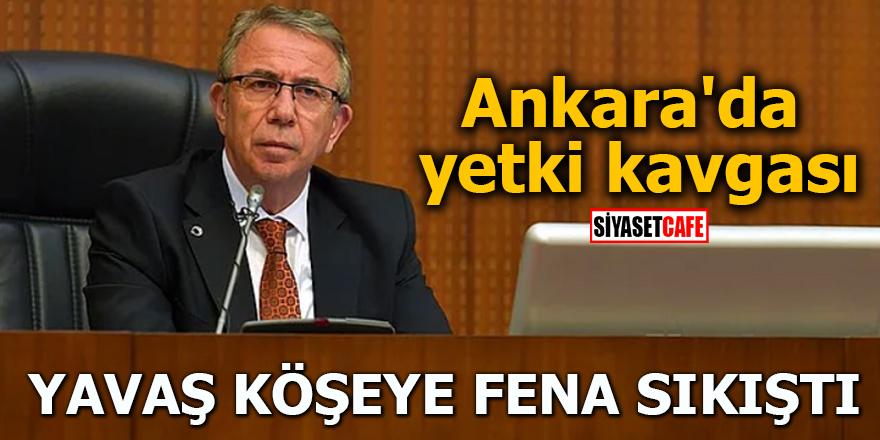 Ankara'da yetki kavgası Yavaş köşeye fena sıkıştı
