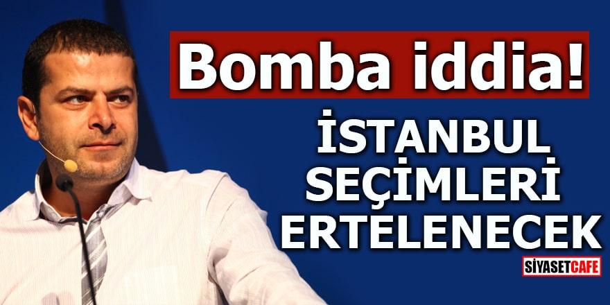 Bomba iddia İstanbul seçimleri ertelenecek