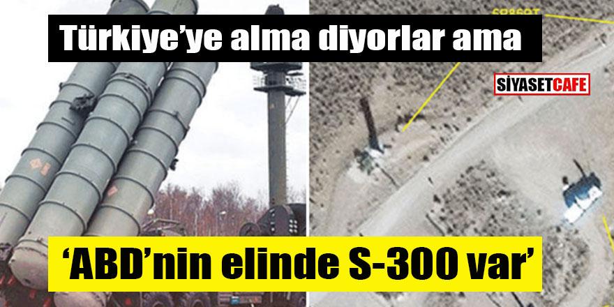 Türkiye'ye alma diyorlar ama: ABD'nin elinde S-300 var!