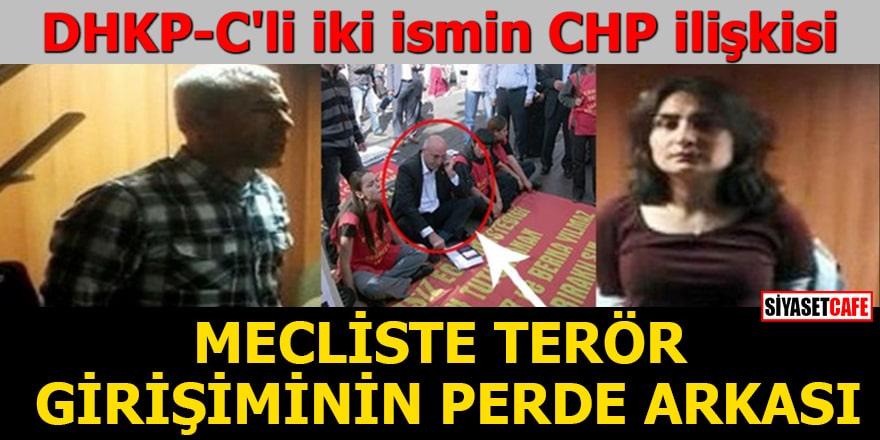 DHKP-C'li iki ismin CHP ilişkisiMecliste terör girişiminin perde arkası!