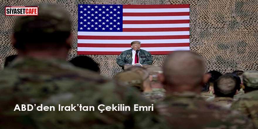 Son Dakika! ABD'den Irak'tan Çekilin Emri