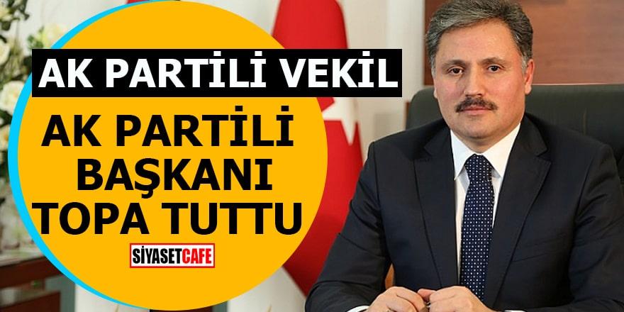 AK Partili vekil AK Partili Başkanı topa tuttu