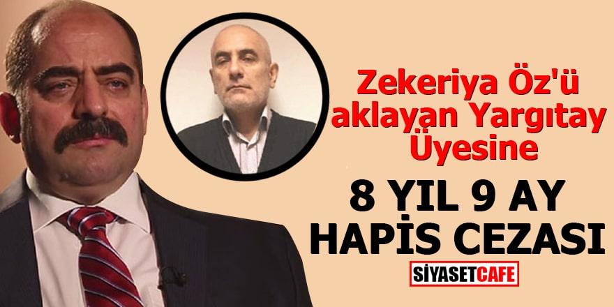 Zekeriya Öz'ü aklayan Yargıtay Üyesine 8 yıl 9 ay hapis cezası