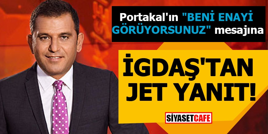 Fatih Portakal'ın 'Beni enayi gördünüz' mesajına İGDAŞ'tan jet yanıt!