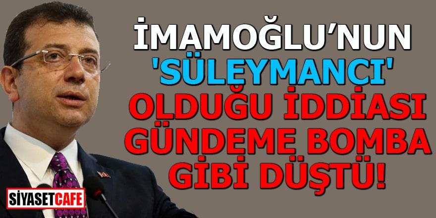 İmamoğlu'nun 'Süleymancı' olduğu iddiası gündeme bomba gibi düştü
