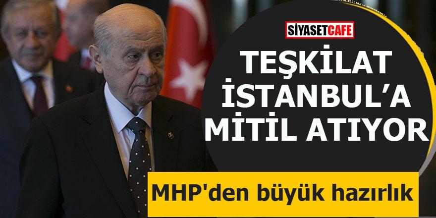 MHP'den büyük hazırlık Teşkilat İstanbul'a mitil atıyor