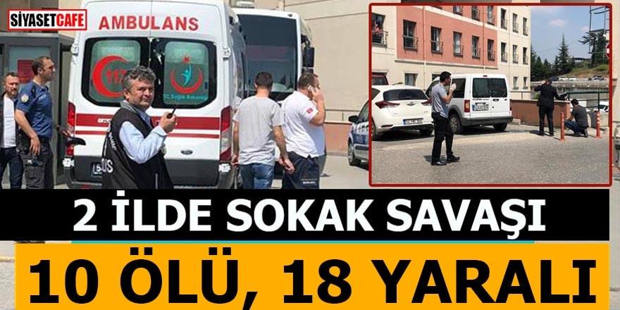 2 İlde sokak savaşı! 10 ölü 18 yaralı