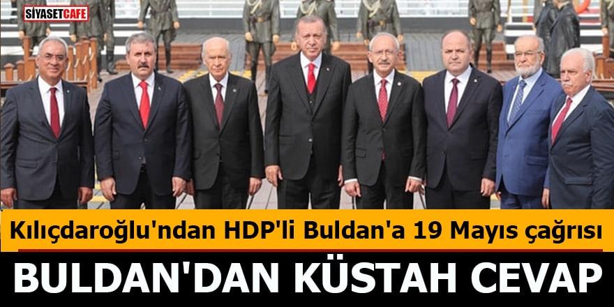 Kılıçdaroğlu'ndan HDP'li Buldan'a 19 Mayıs çağrısı Buldan'dan küstah cevap