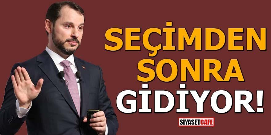 Berat Albayrak'ın seçimden sonra görevden alınacağı iddia edildi