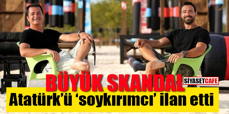 Survivor'da büyük skandal: Atatürk'ü soykırımcı ilan etti